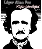 Psychoanalysis of Edgar Allan Poe - Using Text Evidence