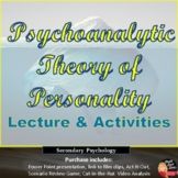PERSONALITY Psychoanalytic Theory Lecture & Activities Print and Digital