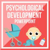 Psychological Development PPT