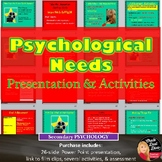 Psychological Needs | PowerPoint Presentation Lecture | Activities