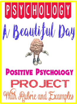 Psychology A Beautiful Day Project Rubric  positive psychology introduction unit