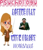 Psychology Active Play with Piaget Analysis Worksheet Acti