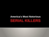 Psychology America's Most Notorious Serial Killers