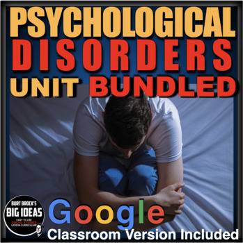 Psychology Disorders Unit - PPTs w/Video Links, Worksheets, Assessment