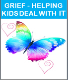 Grief -Helping Kids Deal with Grief-lesson plan and 3 activities