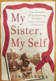 Psychology My Sister, My Self by Vikki Stark Sibling Relationships Shipping INCL