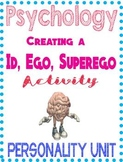 Psychology Personality Create an Id, Ego, Superego Activity Project with example