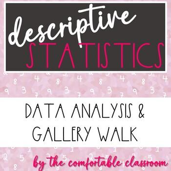 Psychology Research Design: Descriptive Statistics Gallery Walk