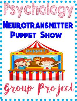 Psychology Science Neurotransmitter Puppet Show Group Activity