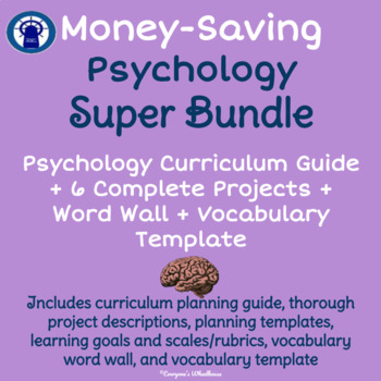 Psychology Super Bundle: Curriculum Guide, Projects, and Word Wall/Template