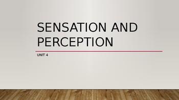 Psychology - Unit 4 - Sensation and Perception