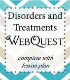 Psychology WebQuest - Disorders and Treatments