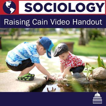 Psychology and Sociology: Raising Cain Video Handout