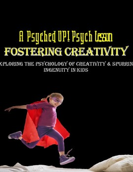 Psychology of Creativity: Analyzing and Fostering Creativity in Kids