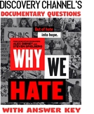 Psychology or Sociology WHY WE HATE Documentary questions