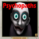 Psychopaths ... do you know any? ESL adult and kids conversation