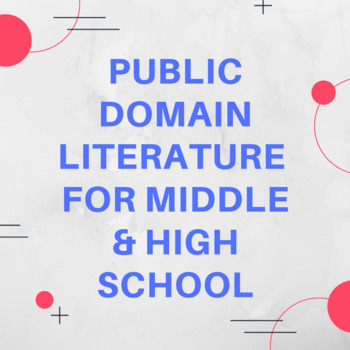 Public Domain Literature for Middle & High School