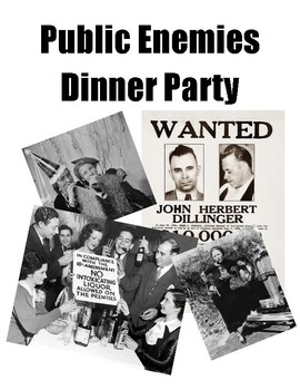 Public Enemies Dinner Party (Prohibition and Lawlessness in the 1920s & 30s)