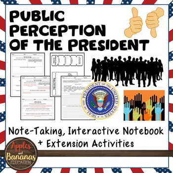 Public Perception of the President Interactive Note-taking