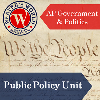 Public Policy Unit Materials for AP Government and Politics