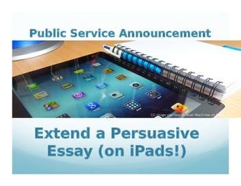 Public Service Announcement: Extend a Persuasive Essay (on
