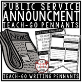 PSA- Public Service Announcement Persuasive Writing  • Teach- Go Pennants™