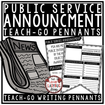 PSA- Public Service Announcement Persuasive Writing  • Teach- Go Pennants™