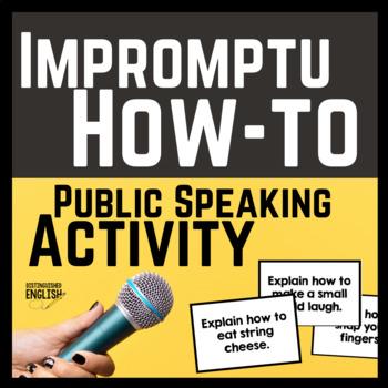 Public Speaking Activity -- Impromptu How-to