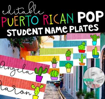 Puerto Rican Pop Editable Student Name Plates