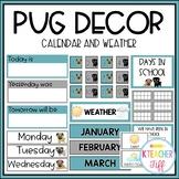 Pug Classroom Decor: Calendar and Weather