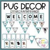 Pug Classroom Decor: Editable Bunting Banners