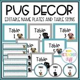 Pug Classroom Decor: Editable Name Plates and Table Signs