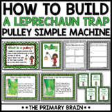Pulley Simple Machine - Leprechaun Trap STEM Project