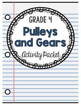 {Grade 4} Pulleys and Gears Activity Packet