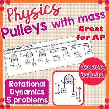 Pulleys with Mass - Rotational Dynamics - Great for AP Physics