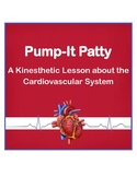 Pump-It Patty, A Kinesthetic Lesson about the Circulatory System