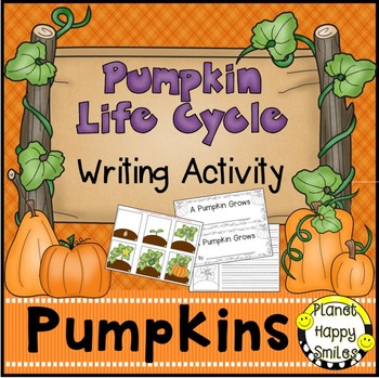 Pumpkin Activity ~ Pumpkin Life Cycle Writing Activity, Planet Happy Smiles