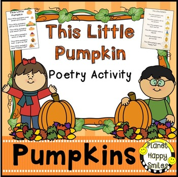 Pumpkin Activity ~ This Little Pumpkin Poem, Planet Happy Smiles