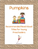 Pumpkin Books: Recommended Read Alouds for Young Preschoolers