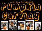 Pumpkin Carving - Sensory Language (5 senses), Sequencing, Estimation