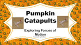Pumpkin Catapults: Investigating energy and forces of motion