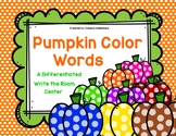 Pumpkin Color Words Write the Room (A differnetiated liter