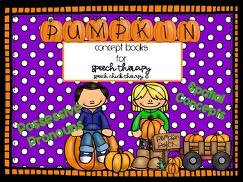 Pumpkin Concept Books for Speech Therapy-Possesive Pronouns and Spatial Concepts