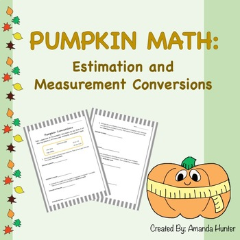 Pumpkin Math: Estimation and Measurement Conversions