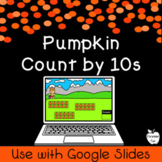 Pumpkin Count by 10s with 10 Frames Google Slides ~ 1st Gr