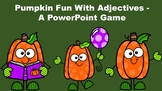 Pumpkin Fun With Adjectives - A PowerPoint Game
