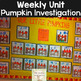 Pumpkin Investigation Unit: Close Read, Literacy, Science, and Math Centers