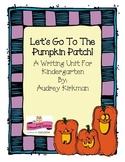 Pumpkin Kindergarten Writing; Let's Go To The Pumpkin Patch
