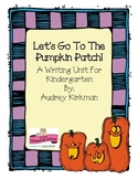 Pumpkin Kindergarten Writing; Let's Go To The Pumpkin Patch