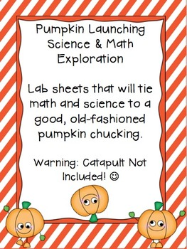 Pumpkin Launching Science & Math Exploration